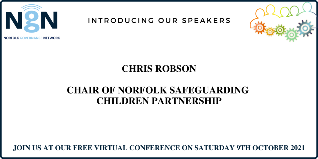 Colourful graphic with outline of people all connected by cogs, wording Introducing our speakers - Chris Robson, Chair of Norfolk Safeguarding Children Partnership