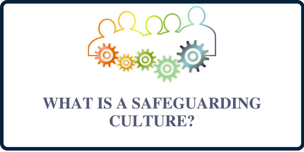 Colourful graphic with outline of people all connected by cogs, wording what is a safeguarding culture?